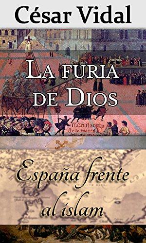 Pack de 2 libros: La furia de Dios y España frente al islam eBook: Vidal, César: Amazon.es: Tienda Kindle