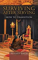 Surviving After Serving: How to Transition