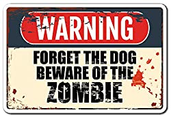 Image: FORGET THE DOG BEWARE OF THE ZOMBIE Sign Apocalypse