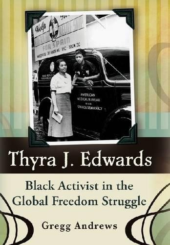 Thyra J. Edwards: Black Activist in the Global Freedom Struggle (Volume 1)