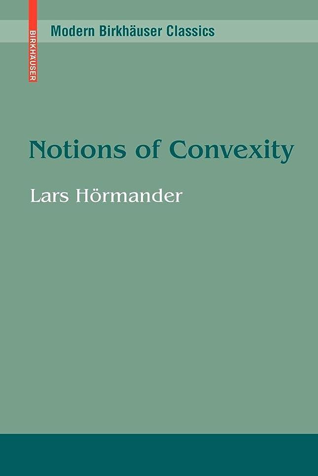 気まぐれな足品種Notions of Convexity (Modern Birkhaeuser Classics)