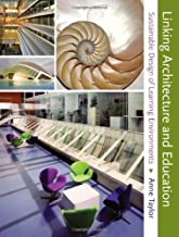 Linking Architecture and Education: Sustainable Design of Learning Environments by Anne Taylor (2008-12-16)