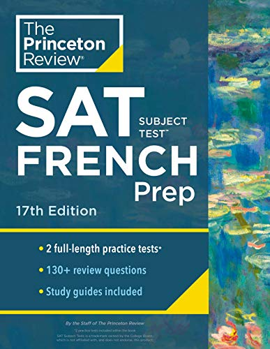 Princeton Review SAT Subject Test French Prep, 17th Edition: Practice Tests + Content Review + Strategies & Techniques (College Test Preparation)