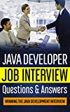 Java Developer Job Interview Questions & Answers: Winning the Java Development Interview (English Edition)