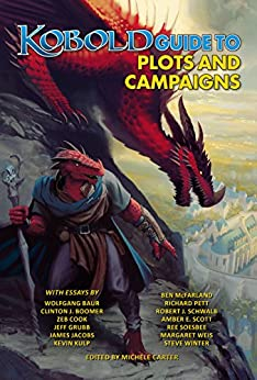 "Kobold Guide to Plots & Campaigns (Kobold Guides Book 6) by [Margaret Weis, Wolfgang Baur, Jeff Grubb, David ""Zeb"" Cook, Kevin Kulp, Steven Winter, James Jacobs, Richard Pett, Robert J. Schwalb, Michele Carter]"