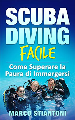 Scuba Diving: Facile: Come Superare La Paura Di Immergersi