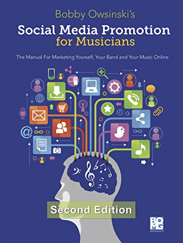 Social Media Promotion For Musicians - Second Edition: The Manual For Marketing Yourself, Your Band, And Your Music Online (English Edition)