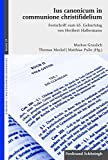 Ius canonicum in communione christifidelium: Festschrift zum 65. Geburtstag von Heribert Hallermann (Kirchen- und Staatskirchenrecht) - Markus Graulich