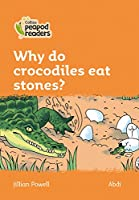 Level 4 - Why do crocodiles eat stones? (Collins Peapod Readers)