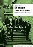 50 Jahre Umerziehung: Die 68er und ihre Hinterlassenschaften (Die Werkreihe von Tumult) - Josef Kraus