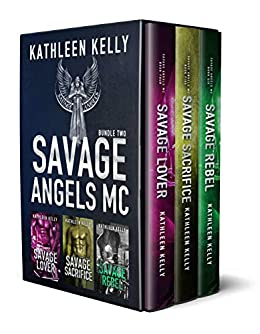 Savage Angels MC Collection Books 4-6 (Motorcycle Club Romance) by [Kathleen Kelly]