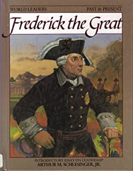 Frederick the Great (World Leaders Past and Present) 0877545251 Book Cover