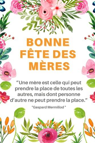 Bonne fête des mères: Carnet de notes 120 pages, un cadeau...