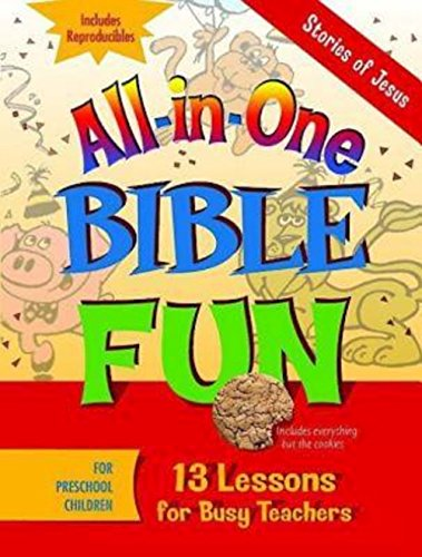 All-in-One Bible Fun for Preschool Children: Stories of Jesus: 13 Lessons for Busy Teachers