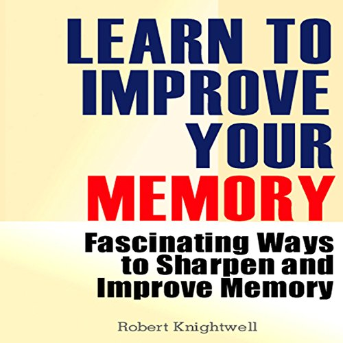 Learn to Improve Your Memory audiobook cover art