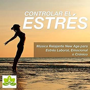 Controlar el Estres: Música Relajante New Age para Estres Laboral, Emocional o Cronico