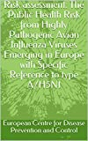 Risk assessment: The Public Health Risk from Highly Pathogenic Avian Influenza Viruses Emerging in Europe with Specific Reference to type A/H5N1 (English Edition)