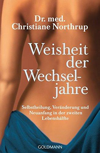 Northrup, Christiane<br />Weisheit der Wechseljahre