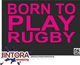 JINTORA Autocollant/Autocollant de Voiture - né pour Jouer au Rugby - 170x99 mm - JDM/Die Cut - Voiture/vitre / Ordinateur Portable/fenêtre - Rose