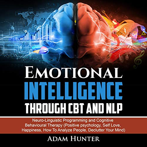 Emotional Intelligence Through CBT and NLP audiobook cover art