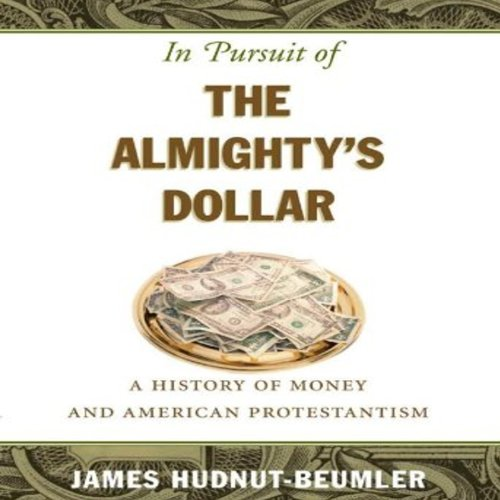 In Pursuit of the Almighty's Dollar audiobook cover art
