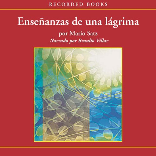 Ensenanzas de una Lagrima [The Lessons of a Tear] audiobook cover art