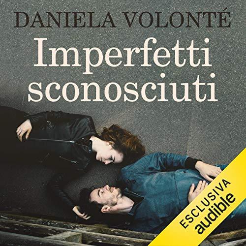 Imperfetti sconosciuti audiobook cover art