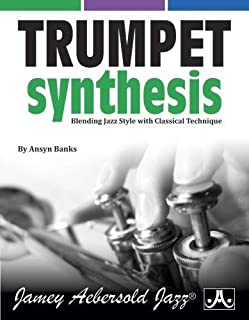 Trumpet Synthesis - Blending Jazz Style With Classical Technique