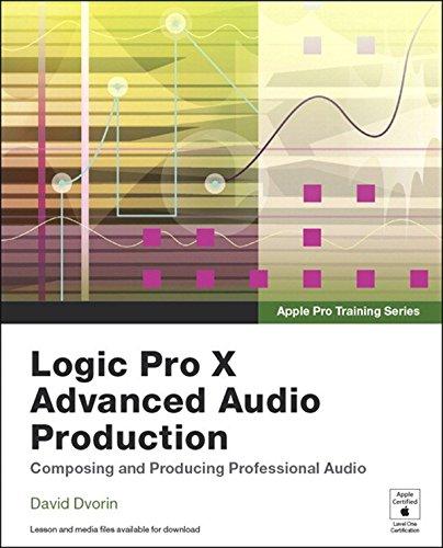 Apple Pro Training Series: Logic Pro X Advanced Audio Production: Composing and Producing Professional Audio (English Edition)