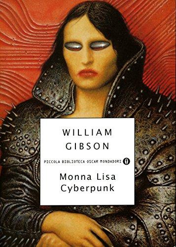Monna Lisa Cyberpunk (Italian Edition)