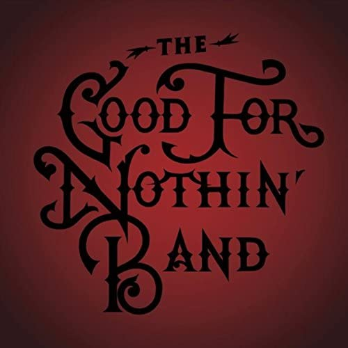 The Good for Nothin' Band