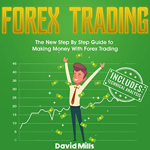 Forex Trading: The New Step by Step Guide to Making Money with Forex Trading audiobook cover art