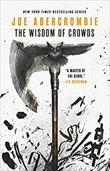 The Wisdom of Crowds (The Age of Madness Book 3) by [Joe Abercrombie]