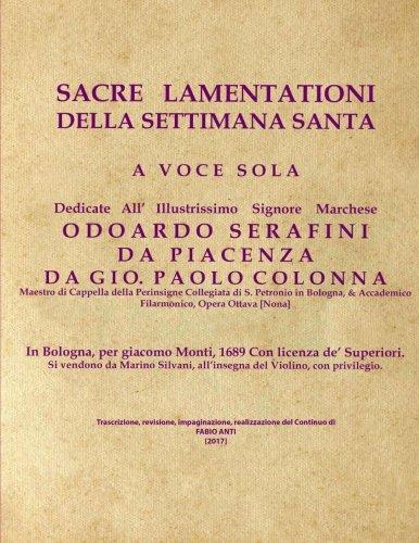 Colonna Giovanni Paolo (1637-1695) - Sacre Lamentationi della Settimana Santa - Bologna 1689 - rev Fabio ANTI