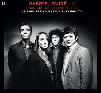 Fauré: 2 (Quatuors avec piano, Op. 15 & 45)