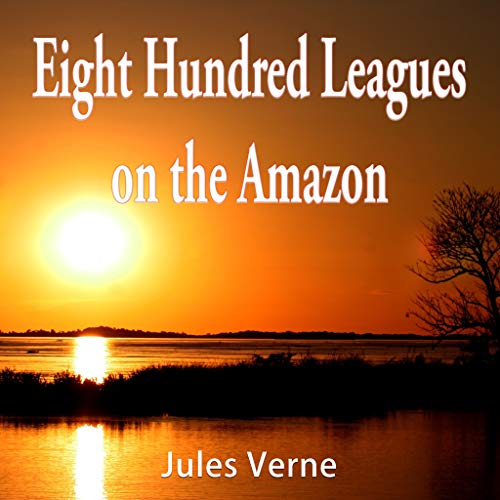 Eight Hundred Leagues on the Amazon (Jumbled) (English Edition)
