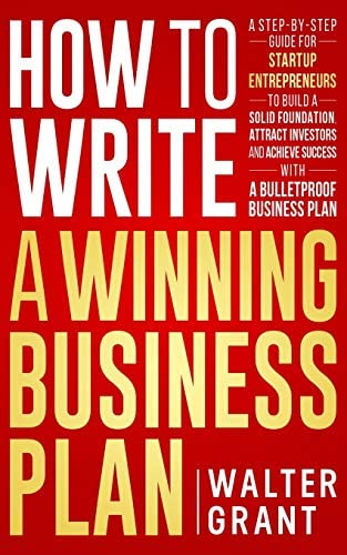 How to Write a Winning Business Plan A Step by Step Guide for Startup Entrepreneurs to Build product image