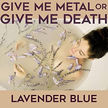 Give Me Metal or Give Me Death