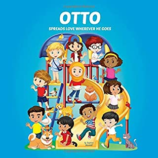 Otto Spreads Love Wherever He Goes: Personalized Book to Inspire Kids & Spread Love (Personalized Books, Inspirational Sto...