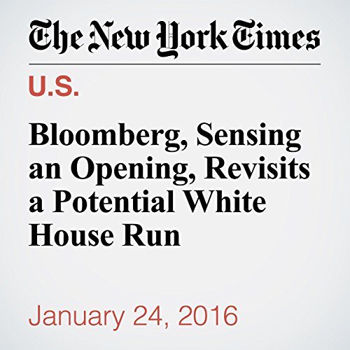 『Bloomberg, Sensing an Opening, Revisits a Potential White House Run』のカバーアート