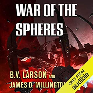 War of the Spheres                   By:                                                                                                                                 B. V. Larson,                                                                                        James Millington                               Narrated by:                                                                                                                                 Mark Boyett                      Length: 12 hrs and 7 mins     72 ratings     Overall 4.0