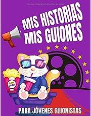 Mis Historias Mis Guiones. Para Jóvenes Guionistas: Libro de gran tamaño 21,59 x 27,94 centimetros para crear una increíble película para esos niños ... creando historias y gráficos en formato 16:9
