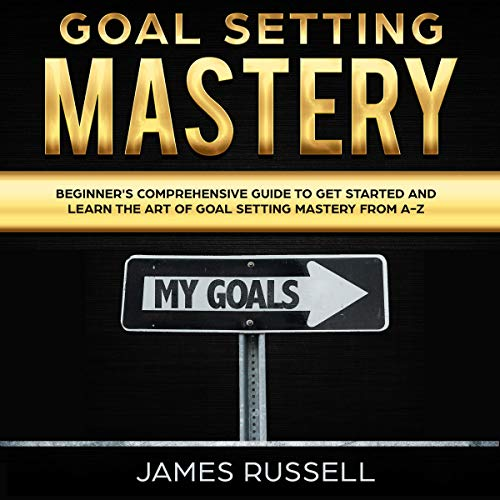 Goal Setting Mastery audiobook cover art
