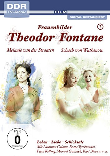 Theodor Fontane: Frauenbilder / Leben - Liebe - Schicksale, Vol. 2 - Melanie van der Straaten + Schach von Wuthenow (DDR TV-Archiv)