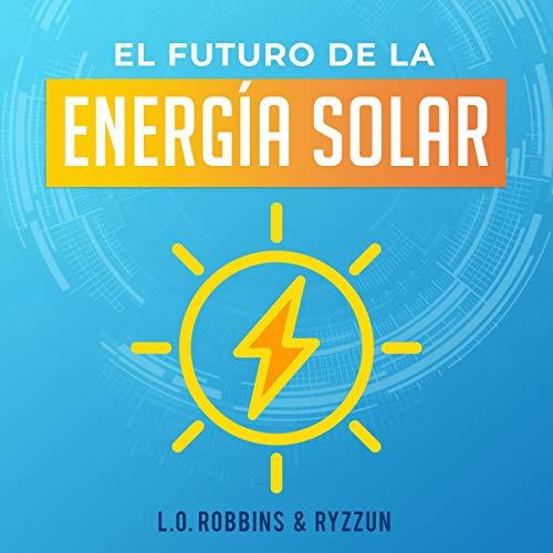 El Futuro de la Energía Solar [The Future of Solar Energy] cover art