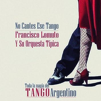No Cantes Ese Tango