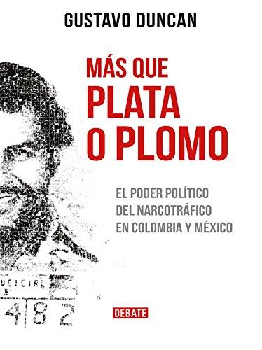Más que plata o plomo (Spanish Edition)