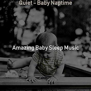 Quiet - Baby Naptime