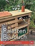 Paletten-Baubuch: Projekte für draußen
