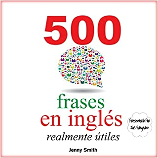 500 frases en inglés realmente útiles: Adelanta con naturalidad desde el nivel intermedio al nivel avanzado audiobook cover art